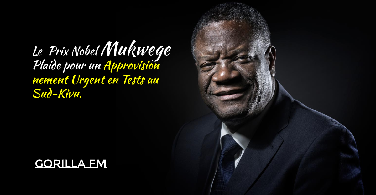 Photo of Covid-19 : le prix Nobel Mukwege plaide pour un approvisionnement urgent en tests au Sud-Kivu